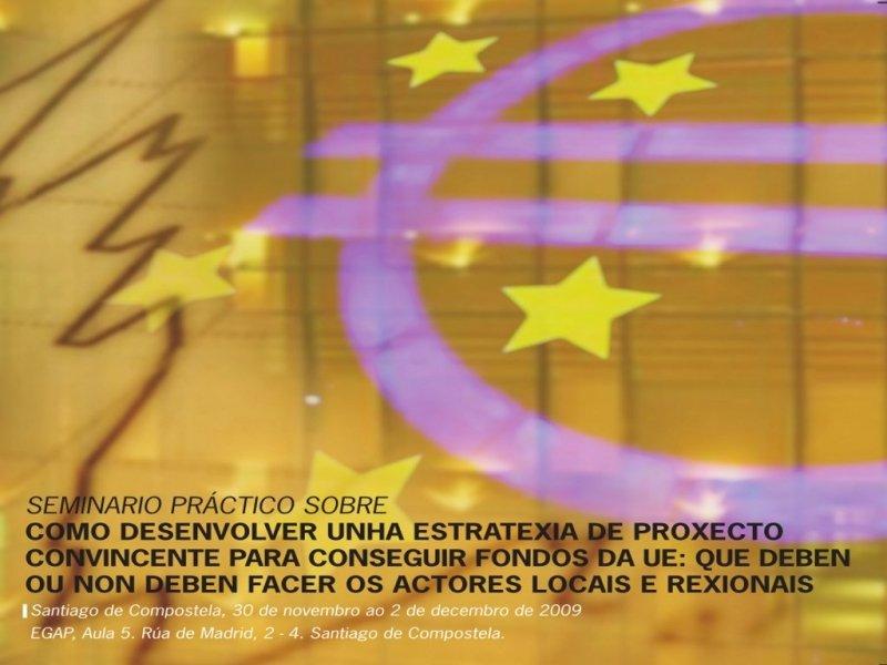 Seminario: Como desenvolver unha estratéxia convincente para conseguir fondos da UE: Qué deben ou non deben facer os actores locais e rexionáis?